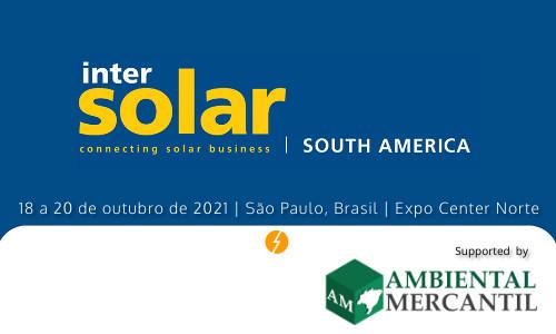 Intersolar South America A maior feira e congresso da América do Sul para o setor solar